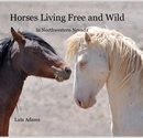View information on purchasing the book: Horses Living Free and Wild by Lula Adams